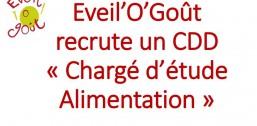 Eveil'O'Goût recrute un CDD «Chargé d'étude Alimentation»